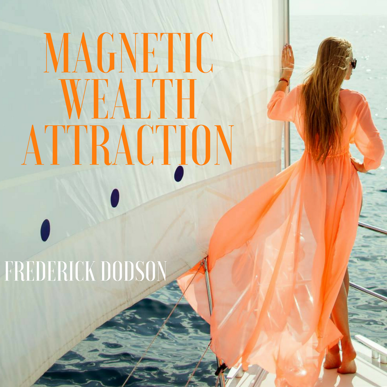 Magnetic Wealth Attraction Audiobook, Fred Dodson