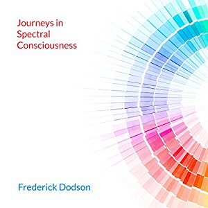 Journeys in Spectral Consciousness, Levels of Energy Book 2 Audiobook, Fred Dodson
